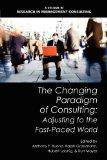 The Changing Paradigm of Consulting: Adjusting to the Fast-Paced World (Research in Manageme...