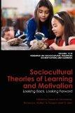 Sociocultural Theories of Learning and Motivation: Looking Back, Looking Forward (Research o...