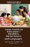 Asian American Education: Identities, Racial Issues, and Languages (Research on the Educatio...