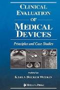 Clinical Evaluation of Medical Devices : Principles and Case Studies