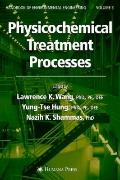 Physicochemical Treatment Processes: Volume 3 (Handbook of Environmental Engineering)