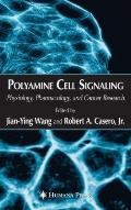 Polyamine Cell Signaling: Physiology, Pharmacology, and Cancer Research