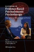 Handbook of Evidence-Based Psychodynamic Psychotherapy : Bridging the Gap Between Science an...