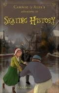 Cammie and Alexs Adventures in Skating History