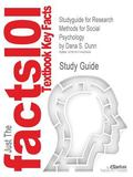Outlines & Highlights for Research Methods for Social Psychology by Dana S. Dunn, ISBN: 9781...