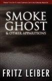 Smoke Ghost & Other Apparitions