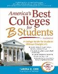 America's Best Colleges for B Students : A College Guide for Students Without Straight A's