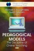 Pedagogical Models : The Discipline of Online Teaching