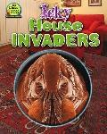 Icky House Invaders (Up Close and Gross: Microscopic Creatures)