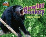 Howler Monkey: Super Loud (Animal Loudmouths)