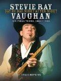 Stevie Ray Vaughan: Day by Day, Night After Night - His Final Years, 1983-1990