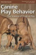 Canine Play Behavior : The Science of Dogs at Play