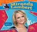 Miranda Lambert : Country Music Star