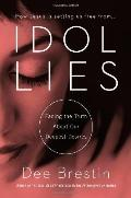 Idol Lies : Facing the Truth about Our Deepest Desires