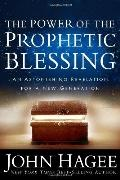 Power of the Prophetic Blessing : An Astonishing Revelation for a New Generation