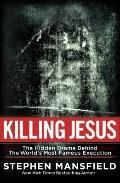 Killing Jesus : The Hidden Drama Behind the World's Most Famous Execution