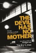 Devil Has No Mother : Why He's Worse Than You Think- but God Is Greater