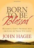 Born to Be Blessed: Releasing God's Promises into the Lives of Those You Love
