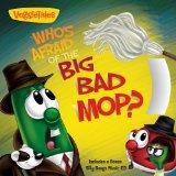 Who's Afraid of the Big Bad Mop? (Veggietales)
