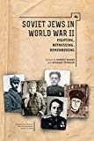 Soviet Jews in World War II: Fighting, Witnessing, Remembering (Borderlines: Russian and Eas...
