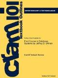 Outlines & Highlights for First Course in Database Systems by Jeffrey D. Ullman, ISBN: 97801...
