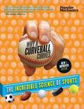 Popular Mechanics Why a Curveball Curves: New and Improved Edition : The Incredible Science ...