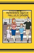 Keep Me Safe at Home and in My Community : A Handbook on Safety for Young Children and Their...