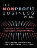Nonprofit Business Plan : A Leader's Guide to Creating a Successful Business Model