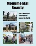 Monumental Beauty : Peace Monuments and Museums Around the World