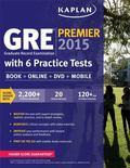 GRE Premier 2015 with 6 Practice Tests: Book + DVD + Online + Mobile (Kaplan Test Prep)