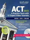 Kaplan ACT 2015 6 Practice Tests with 12 Expert Video Tutorials