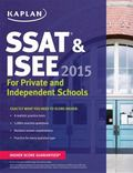 Kaplan SSAT and ISEE 2015: for Private and Independent School Admissions