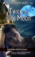 Twice in a Blue Moon (Dark Hollow Wolfpack 8)