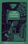 Memory Palace : A Book of Lost Interiors