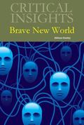 Critical Insights : Brave New World