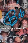Tales, Observations and Notes : Bob an Actor's Mentor