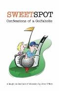 Sweetspot - Confessions of a Golfaholic