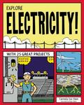 Explore Electricity! : With 25 Great Projects