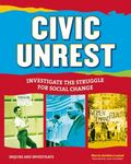 Civic Unrest : Investigate the Struggle for Social Change