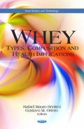 Whey : Types, Composition and Health Implications