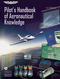 Pilot's Handbook of Aeronautical Knowledge: FAA-H-8083-25A (FAA Handbooks series)