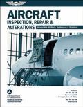 Aircraft Inspection, Repair & Alterations: Acceptable Methods, Techniques & Practices (FAA A...