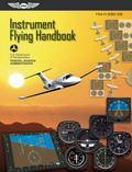 Instrument Flying Handbook: FAA-H-8083-15B (FAA Handbooks series)