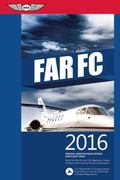 Far-Fc 2016 : Federal Aviation Regulations for Flight Crew