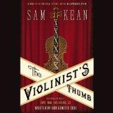 The Violinist's Thumb: And Other Lost Tales of Love, War, and Genius, as Written by Ourgenet...