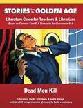 Common Core Literature Guide: Dead Men Kill : Literature Guide for Teachers and Librarians B...