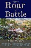 The Roar of Battle: A Civil War Novel