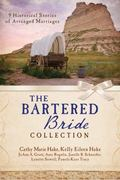 Bartered Bride Romance Collection : 9 Historical Stories of Arranged Marriage