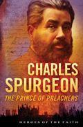 Charles Spurgeon : The Prince of Preachers