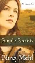 Simple Secrets : Can Love Overcome Evil in the Mennonite Town of Harmony, Kansas?